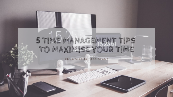 5 Time Management Tips to Maximise your Time
