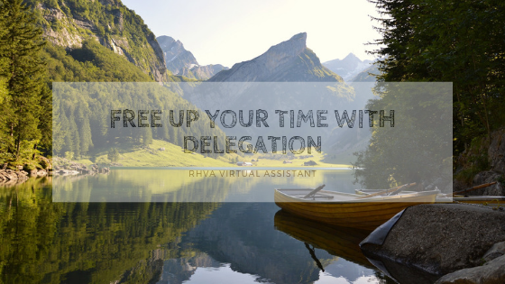 Free Up Your Time with Delegation