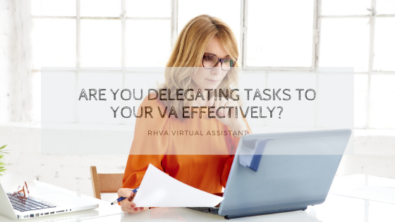 Are You Delegating Tasks to Your VA Effectively?