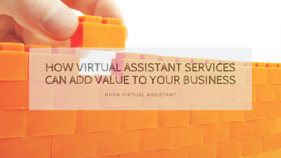 How Virtual Assistant Services can add Value to your Business