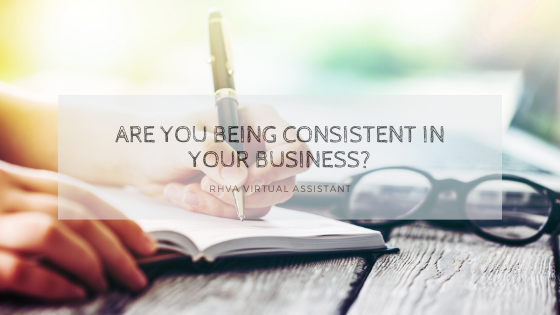 Are you Being Consistent in your Business?