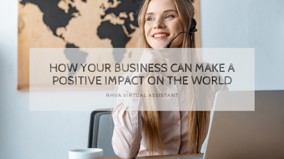 How your business can make a positive impact on the world