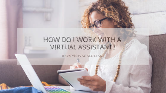How do I work with a Virtual Assistant?