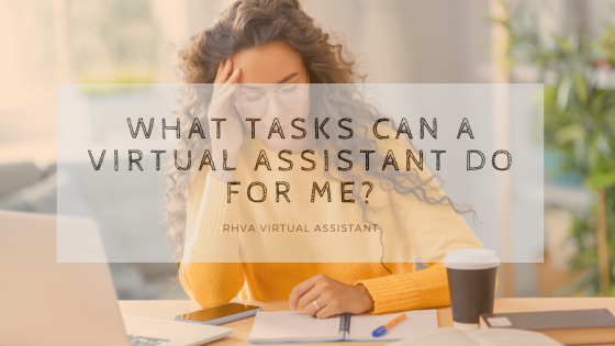 What tasks can a Virtual Assistant do for me?