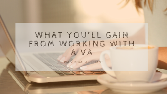 What you'll gain from working with a VA