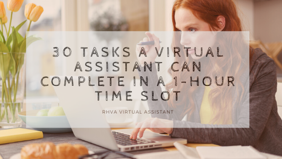 30 tasks a Virtual Assistant can complete in a 1-hour time slot