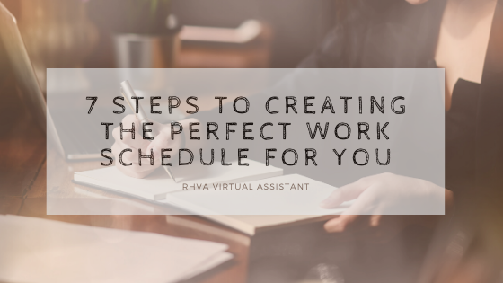 7 Steps to creating the perfect work schedule for you