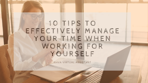 10 tips to effectively manage your time when working for yourself