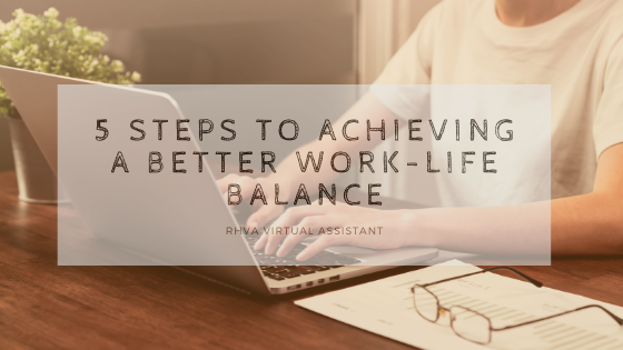 5 steps to achieving a better work-life balance